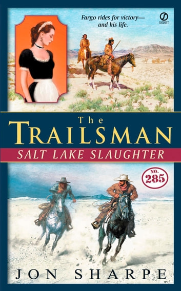 The Trailsman #285 - Salt Lake Slaughter ebook by Jon Sharpe