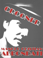 Crooner ebook by Kobo.Web.Store.Products.Fields.ContributorFieldViewModel