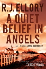 A Quiet Belief in Angels - A Novel ebook by R.J. Ellory