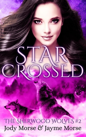 Starcrossed - The Sherwood Wolves, #2 ebook by Jody Morse,Jayme Morse