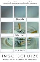 Simple Stories eBook by Ingo Schulze