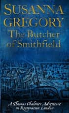 The Butcher Of Smithfield - 3 ebook by Susanna Gregory