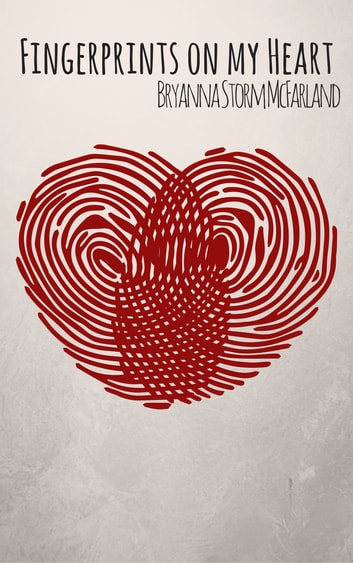 Fingerprints on my Heart ebook by Bryanna McFarland