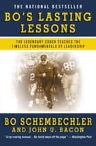 Bo's Lasting Lessons - The Legendary Coach Teaches the Timeless Fundamentals of Leadership ebook by Bo Schembechler, John Bacon