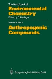 Anthropogenic Compounds ebook by Freddy Adams,Stephen J. Blunden,Rudy van Cleuvenbergen,C.J. Evans,Lawrence Fishbein,Urs-Josef Rickenbacher,Christian Schlatter,Alfred Steinegger