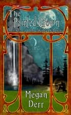 The Painted Crown ebook by Megan Derr