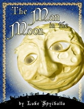 The Man in the Moon ebook by Luke Spychalla