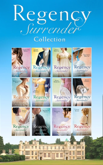 The Complete Regency Surrender Collection (Mills & Boon e-Book Collections) ebook by Christine Merrill,Laurie Benson,Janice Preston,Elizabeth Beacon,Marguerite Kaye,Sarah Mallory,Annie Burrows,Anne Herries,Sophia James,Bronwyn Scott