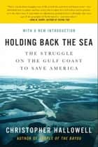Holding Back the Sea ebook by Christopher Hallowell