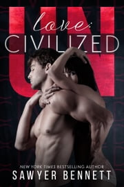 Love: Uncivilized ebook by Sawyer Bennett