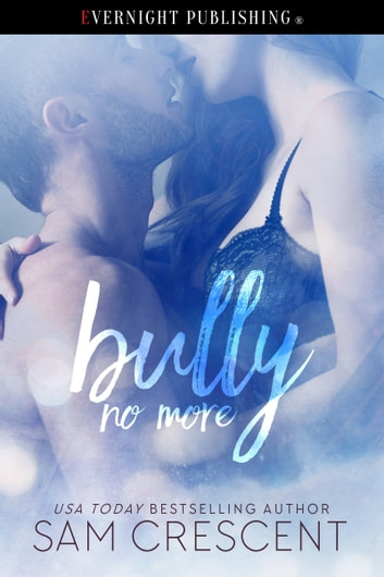 Bully No More ebook by Sam Crescent