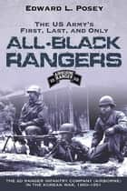 US Army's First, Last, and Only All-Black Rangers ebook by Edward L. Posey