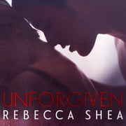 Unforgiven audiobook by Rebecca Shea