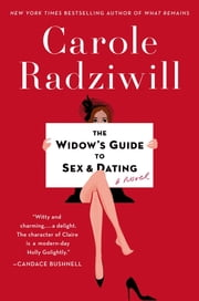 The Widow's Guide to Sex and Dating - A Novel ebook by Carole Radziwill