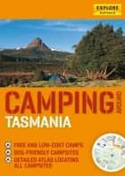 Camping around Tasmania ebook by Explore Australia Publishing