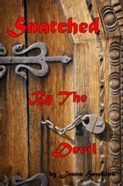 Snatched By The Devil ebook by Jeana Hawkins