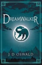 Dreamwalker - The Ballad of Sir Benfro Book One ebook by