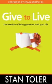 Give to Live ebook by Stan Toler