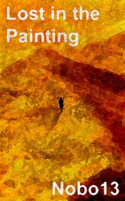 Lost in the Painting ebook by Nobo13