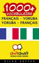 1000+ vocabulaire Français - Yoruba ebook by Gilad Soffer