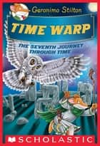 Time Warp (Geronimo Stilton Journey Through Time #7) ebook by
