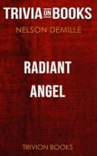 Radiant Angel by Nelson DeMille (Trivia-On-Books) ebook by Trivion Books