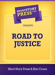 Road To Justice ebook by Short Story Press