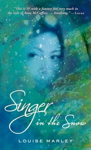 Singer in the Snow ebook by Louise Marley
