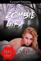 Zombie Girl ebook by Melissa Hosack
