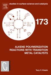 Alkene Polymerization Reactions with Transition Metal Catalysts ebook by Kissin, Yury