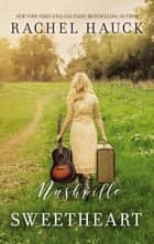 Nashville Sweetheart ebook by Rachel Hauck