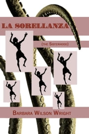 La Sorellanza (The Sisterhood) ebook by Barbara Wilson Wright