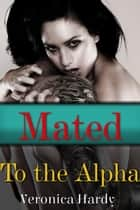 Mated To the Alpha - Shadow's Edge ebook by Veronica Hardy