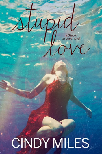 Stupid Love (New Adult Romance) ebook by Cindy Miles