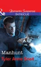 Manhunt (Mills & Boon Intrigue) ebook by Tyler Anne Snell
