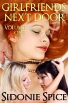 Girlfriends Next Door Collection, Volume 1 ebook by