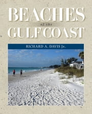 Beaches of the Gulf Coast ebook by Richard A. Davis Jr.