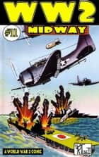 World War 2 The Battle of Midway ebook by Ronald Ledwell Sr