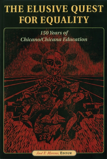 The Elusive Quest for Equality - 150 Years of Chicano/Chicana Education ebook by