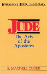 Jude- Everyman's Bible Commentary - Acts of the Apostates ebook by S Maxwell Coder
