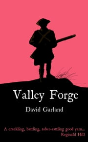 Valley Forge ebook by David Garland
