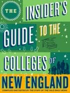 The Insider's Guide to the Colleges of New England ebook by Yale Daily News Staff