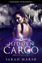 Hidden Cargo ebook by Sarah Marsh