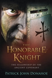 The Honorable Knight ebook by Patrick Donahoe