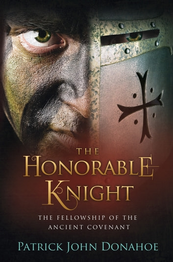 The Honorable Knight ebook by Patrick John Donahoe