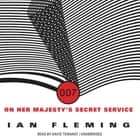 On Her Majesty's Secret Service audiobook by Ian Fleming, David Tennant