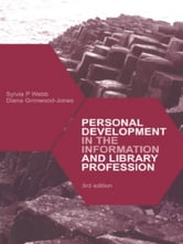 Personal Development in the Information and Library Professions ebook by Sylvia Webb,Diana Grimwood-Jones