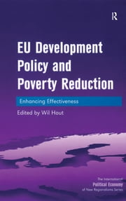 EU Development Policy and Poverty Reduction - Enhancing Effectiveness ebook by Wil Hout