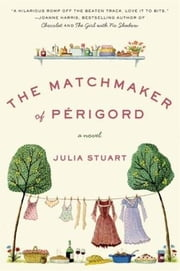 The Matchmaker of Perigord ebook by Julia Stuart
