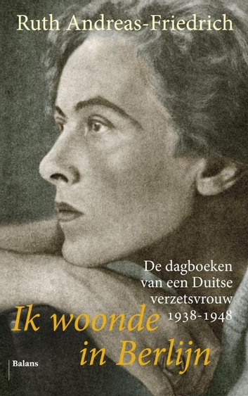 Ik woonde in Berlijn ebook by Ruth Andreas-Friedrich